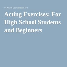 Acting Exercises: For High School Students and Beginners