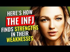 10 Ways The INFJ Finds Strengths In Their Weakness   The Rarest Personality Type - YouTube