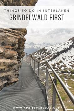 Top things to do in Interlaken, Switzerland. Head up the mountain to Grindelwald First and walk the clifftop walkway!