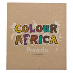 Colour Africa Proverbs a colouring book that beautifully depicts proverbs from different African countries. These proverbs are words of wisdom that teach kids about respect, compassion and teamwork. Writing Resources, Learning Resources, Homeschooling Resources, South African Design, African Proverb, African Children, African Culture, World Cultures, Preschool Activities