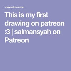 This is my first drawing on patreon :3 | salmansyah on Patreon