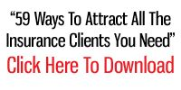 """59 Ways To Attract All The Insurance Clients You Need"""