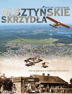 Olsztyńskie skrzydła - 100 lat lotniska w Dajtkach