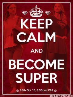 Poster / phone wallpaper based on CBS Supergirl with Melissa Benoist.  http://5red.deviantart.com/art/Keep-calm-poster-542075857