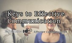 What are the Keys to Effective Communication?  Find out at SkillsGrabber.com