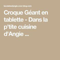 Croque Géant en tablette - Dans la p'tite cuisine d'Angie ...