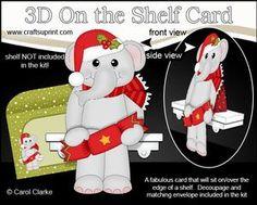 **COMING SOON** Little Christmas Elephant 3D On the Shelf Card Kit - on http://www.craftsuprint.com/carol-clarke/?r=380405