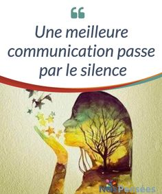 Une meilleure communication passe par le silence Le #silence de l'autre dans une #discussion nous permet de réfléchir et de nous écouter. Dans cet article, nous vous #invitons à réfléchir à cela. #Emotions