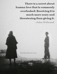 Easier to give than receive...Love