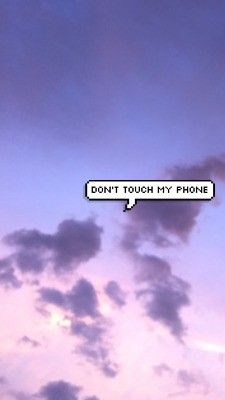 Pin By Adrienne Elise On Vibes In 2019 Dont Touch My Phone