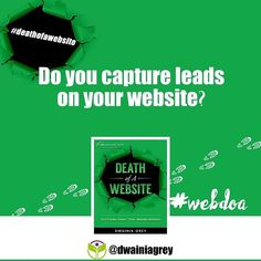 Do you capture leads on your website?  Learn how to capture leads in Death of A Website: Dont Make These 7 Killer Website Mistakes #deathofawebsite #webdoa #website #webdesign Available on #amazon #kindle #nook #kobo #ibooks #itunes http://amzn.to/2j1z9Y5