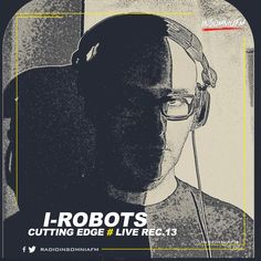 I-Robots - Cutting Edge (live Rec.13) on Insomniafm - January 2021 I Robot, January, Live, Movies, Movie Posters, Art, Art Background, Film Poster, Films