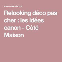 Relooking déco pas cher : les idées canon - Côté Maison