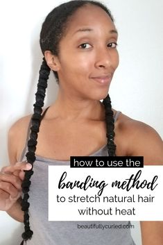 Need a break from the heat? Try Banding Your Natural Hair | A No Heat Method to Stretch Curls • A Guide By Beautifully Curled (Video Tutorial Included)