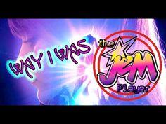Way I was es parte del soundtrack de Jem The Movie una balada con la que Jem encuentra redencion por sus errores, ademas de que Aubrey demuestra su gran capa...