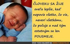 Člověku se žije mnohem lépe, když… Motto, Quotations, Motivational Quotes, Mindfulness, Thoughts, Education, Words, Health, Funny