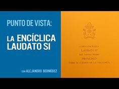 La Encíclica Laudato Si - YouTube