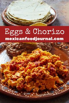 Scrambled eggs with chorizo served with a stack of hot tortillas and a great salsa is a favorite breakfast throughout Mexico. It's really easy to prepare and you can have it on the table in under 30 minutes.