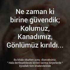Ne zaman ki birine güvendik; Kolumuz, kanadımız, gönlümüz kırıldı... - Nazan Bekiroğlu #sözler #anlamlısözler #güzelsözler #manalısözler #özlüsözler #alıntı #alıntılar #alıntıdır #alıntısözler