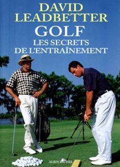 Golf: Les secrets de l'entraînement by David Leadbetter http://www.amazon.ca/dp/2226097015/ref=cm_sw_r_pi_dp_klhbvb10AGYH6