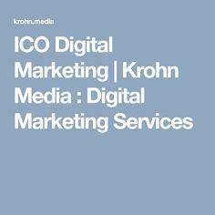 ICO Digital Marketing | Krohn Media : Digital Marketing Services