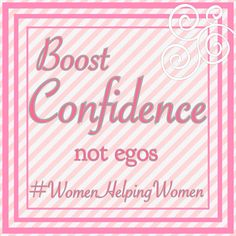 Boost Confidence! # WomenHelpingWomen