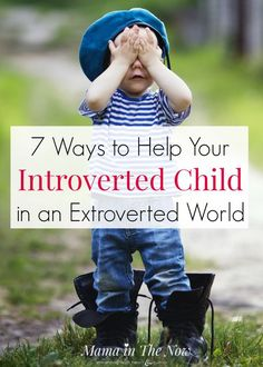 7 ways to help your introverted child in an extroverted world. Tips to help your…