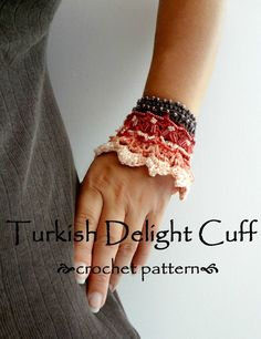 Turkish Delight Cuff PDF Crochet Pattern - crocheted cuff, bracelet,crocheted accessory,crocheted lace, a photo tutorial,