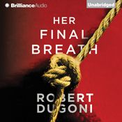 I just finished listening to Her Final Breath: The Tracy Crosswhite Series, Book 2 (Unabridged) by Robert Dugoni, narrated by Emily Sutton-Smith on my #AudibleApp. https://www.audible.com/pd?asin=B014X1ECK0&source_code=AFAORWS04241590G4