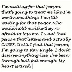 I'm going to stay single until I find that person. <3