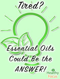Some Essential Oils for Energy include: Lemon, Orange, Peppermint, Basil, Ginger, Grapefruit, Lavender and Cinnamon. You can diffuse oils or add to a bath.