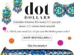 Last week to earn Dot Dollars! Consider it karma: for every $50 you put down, $25 comes back around!