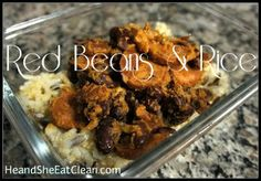 Clean Eat Recipe :: Red Beans and Rice #eatclean #heandsheeatclean #redbeansandrice #cajun #dinner #recipe