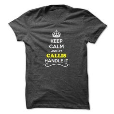 Keep Calm and Let CALLIS Handle it - #mens shirt #sweater skirt. OBTAIN LOWEST PRICE => https://www.sunfrog.com/LifeStyle/Keep-Calm-and-Let-CALLIS-Handle-it.html?68278