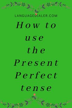 English Grammar Online, The Tenses, Present Perfect, Past Tense, Writing A Book, Being Used, Sentences, Presents, Write A Book