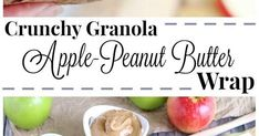 Granola Crunch Apple-Peanut Butter Sandwich Wraps