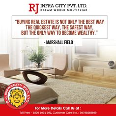 """""""Buying #RealEstate is not only the best way the quickest way, The safest way but the only way to become wealthy."""" - Marshall Field http://rjinfracity.com/ #Property #Dealers in #Sultanpur"""