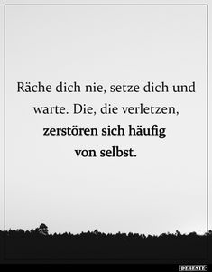 Räche dich nie, setze dich und warte.. Ego Quotes, Poem Quotes, Wise Quotes, Inspirational Quotes, Proverbs Quotes, Different Quotes, True Words, Beautiful Words, Picture Quotes