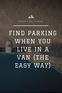 Parking for van dwellers--especially finding the right spots--wastes time and endangers your safety. This post shows you the easy way to scout for spots.