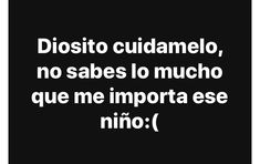 Memes sabor eo e - Piece of my heart Spanish Memes, Spanish Quotes, Love Quotes, Funny Quotes, Inspirational Quotes, Tumblr Love, Love Phrases, Sad Love, Messages