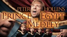 Prince of Egypt Medley - Peter Hollens (Enough Likes and he'll make a Part 2!