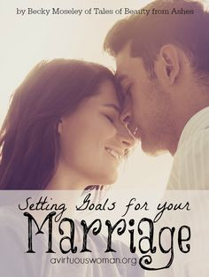 Setting Marriage Goals @ AVirtuousWoman.org