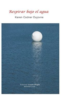Respirar bajo el agua (Spanish Edition) by Karen Codner D... https://www.amazon.com/dp/B06XW65BNK/ref=cm_sw_r_pi_dp_x_OaC3ybPX4SVHQ