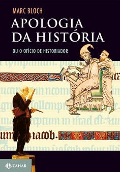 APOLOGIA DA HISTORIA OU O OFICIO DE HISTORIADOR