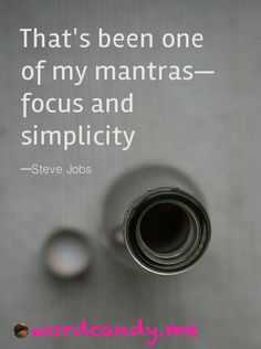 """That's been one of my mantras—focus and simplicity"" Photo Claire Burge Happy Thoughts, Deep Thoughts, Poem A Day, Photo Quotes, Steve Jobs, Love Words, Business Quotes, Writing Inspiration, Great Quotes"