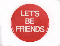 Vintage Let's Be Friends Pin / Pinback Button by SoftFocusVintage