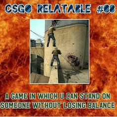 Csgo relatable#8 is out. Can jump above a person and stand on one leg and shoot perfectly without losing balance or aim wow they are really skilled. Comment #relatable if you found it relatable ❎IGNORE❎ #csgo #csgomemes #cs #go #memes #meme #csgomeme #counterstrike #globaloffensive #counterstrikeglobaloffensive #game #games #gamemem http://unirazzi.com/ipost/1501974004718050007/?code=BTYFWZFFxrX