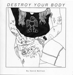Destroy Your Body: A Stick-N-Poke Guide:  How-to handbook for DIY-defacing the temple of your body, with a minimum of tools, time, or tequila.