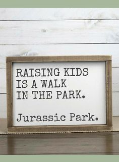 Raising Kids Is A Walk In The Park Jurassic Park Playroom Sign, Funny Quote Signs Wood Signs, Baby Shower Gift, Playroom Decor Custom Signs - Humor