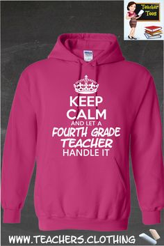 Keep Calm & Let A Fourth Grade Teacher Handle It- Hoodie. A must have for any 4th grade teacher. 29 Color Options, Sizes S-5XL. Click Here To Order ==> http://www.9nl.us/kxiy